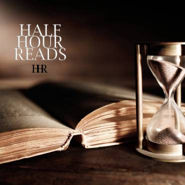 HALF HOUR READS