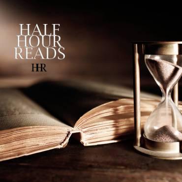 HALF HOUR READS