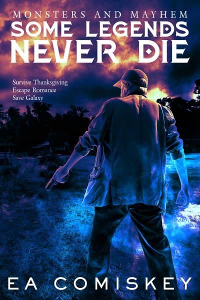 2MonstersAndMayhem_Some Legends Never Die Ebook Cover Full Size